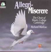 Miserere Mei, Deus (Psalm 51) - Trinity College Choir, Cambridge & Richard Marlow - Trinity College Choir, Cambridge & Richard Marlow