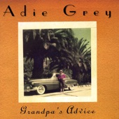 Adie Grey - Grandpa's Advice