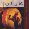Totem - Gabrielle Roth & The Mirrors