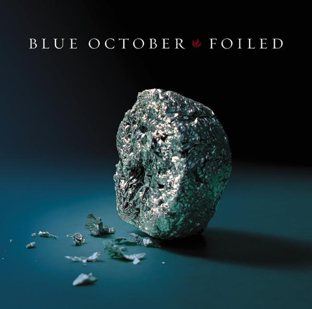 Foiled By Blue October On Apple Music