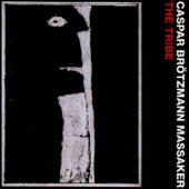 Caspar Brötzmann Massaker - The Call