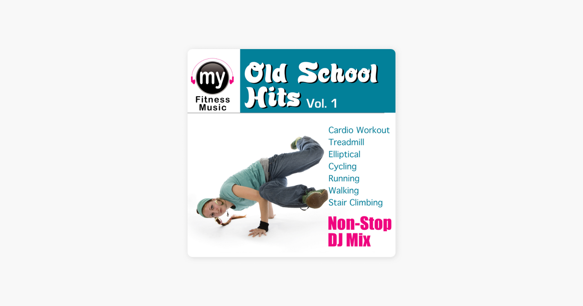 Old School Hits, Vol  1 (Non-Stop Continuous DJ Mix for Cardio, Treadmill,  Ellyptical, Stair Climbing, Walking, Jogging, Running, Dynamix Fitness) by