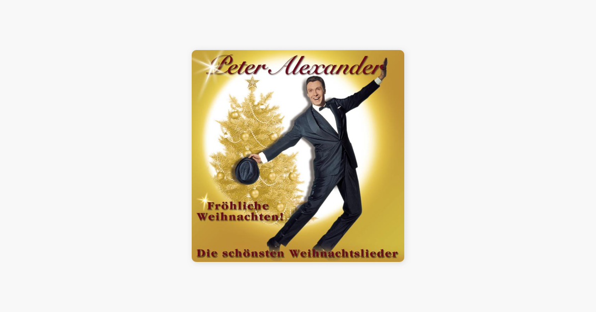 Fröhliche Weihnachten - Die schönsten Weihnachtslieder by Peter ...