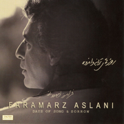 Days of Song and Sorrow (Roozhaye Taraneh Va Andouh) - Faramarz Aslani - Faramarz Aslani