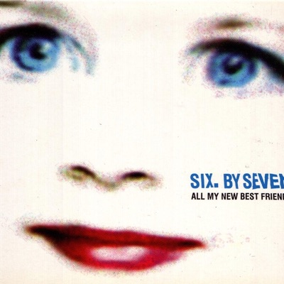 All My New Best Friends - EP - Six By Seven