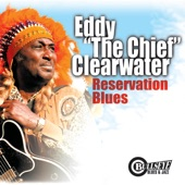 "Eddy ""The Chief"" Clearwater - Reservation Blues"