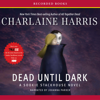 Charlaine Harris - Dead Until Dark: Sookie Stackhouse Southern Vampire Mystery #1 (Unabridged)  artwork
