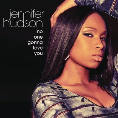 No One Gonna Love You - Single - Jennifer Hudson