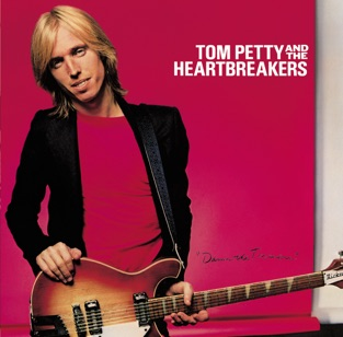 Damn the Torpedoes (Deluxe Version) – Tom Petty & The Heartbreakers