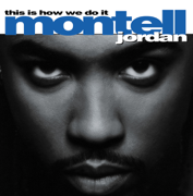 This Is How We Do It - Montell Jordan - Montell Jordan