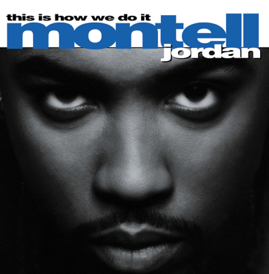 This Is How We Do It - Montell Jordan song