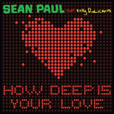 How Deep Is Your Love (feat. Kelly Rowland) - Single - Sean Paul