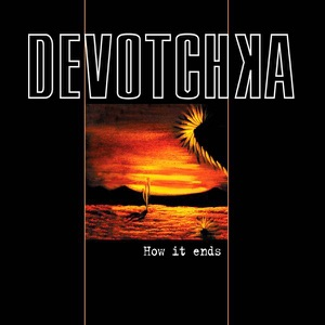 DeVotchKa: How It Ends