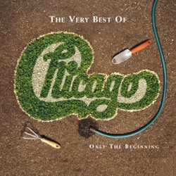 View album Chicago - The Very Best of Chicago: Only the Beginning