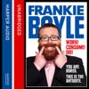 Frankie Boyle - Work! Consume! Die! (Unabridged) artwork