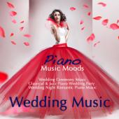 Wedding Music - Piano Music Moods, Wedding Ceremony Music, Classical & Jazz Piano Wedding Party, Wedding Night Romantic Piano Music