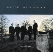 Blue Highway - I Used to Love Parades