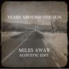 Years Around the Sun - Miles Away (Acoustic Edit) artwork