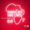 Dance (RED) Save Lives [Presented By Tiësto] - Tiësto