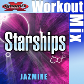 Starships (Dynamix Music Extended Workout Mix)-Jazmine