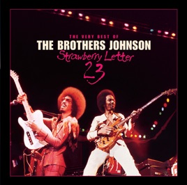 Strawberry Letter 23: The Very Best of the Brothers Johnson by The