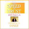 Stephen R. Covey - The Speed of Trust: Live from L.A. (Unabridged) artwork