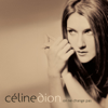 On Ne Change Pas - Céline Dion