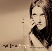 On ne change pas - Céline Dion - Céline Dion