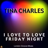 I Love To Love Friday Night (London Groove Mixes)