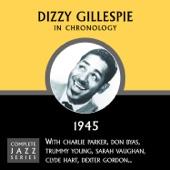 Dizzy Gillespie - Groovin' High (02-28-45)