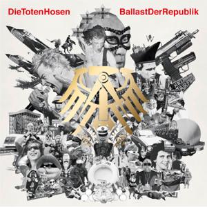 """Die Toten Hosen - """"Ballast der Republik"""" plus Jubiläums-Album """"Die Geister, die wir riefen"""""""