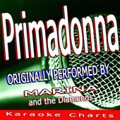 Primadonna (Originally Performed By Marina and the Diamonds) [Karaoke Version]