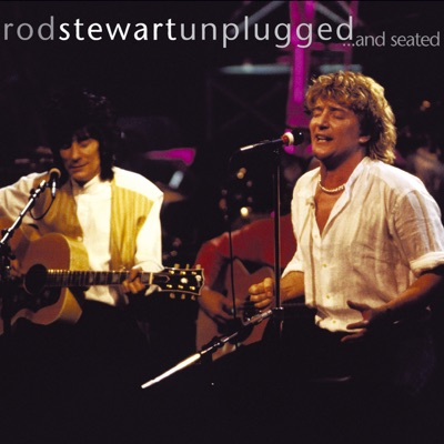 Unplugged... And Seated (Live) - Rod Stewart