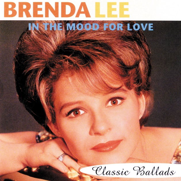 In the Mood for Love: Classic Ballads by Brenda Lee on Apple Music