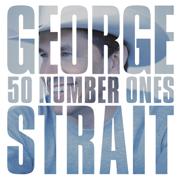 50 Number Ones - George Strait - George Strait