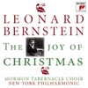 The Joy of Christmas - Leonard Bernstein, Mormon Tabernacle Choir & New York Philharmonic