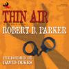 Robert B. Parker - Thin Air: A Spenser Novel (Unabridged) artwork