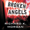Richard K. Morgan - Broken Angels (Unabridged)  artwork