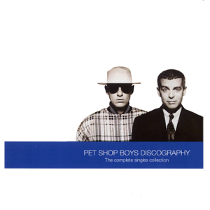 Pet Shop Boys - Discography: The Complete Singles Collection