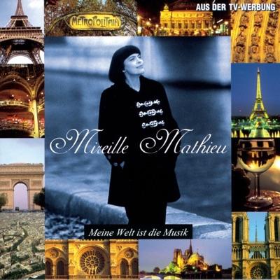 Meine Welt ist die Musik - Mireille Mathieu