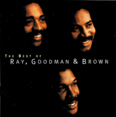 The Best Of Ray, Goodman & Brown-Ray, Goodman & Brown