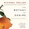 Michael Pollan - The Botany of Desire (Unabridged)  artwork