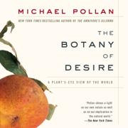 The Botany of Desire (Unabridged)