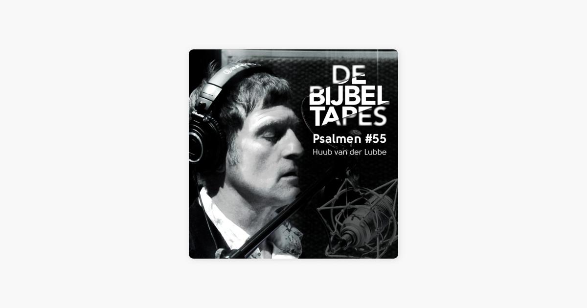de bijbel tapes psalmen 55 single 39 van huub van der lubbe op apple music. Black Bedroom Furniture Sets. Home Design Ideas