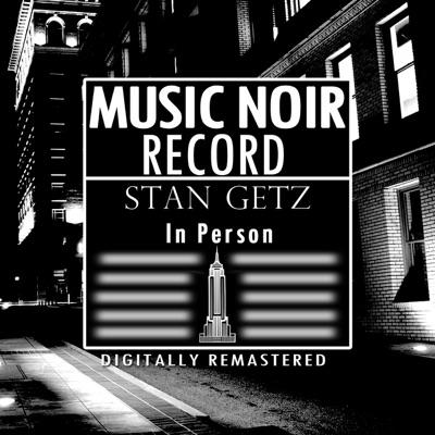 Stan Getz in Person - Stan Getz