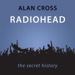 Radiohead: The Alan Cross Guide (Unabridged)
