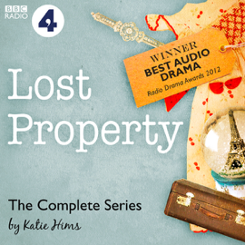 Lost Property: The Complete Series: A BBC Radio 4 Dramatisation audiobook
