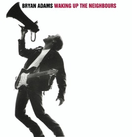 Waking Up the Neighbours by Bryan Adams on iTunes