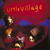 Little Village - Do You Want My Job