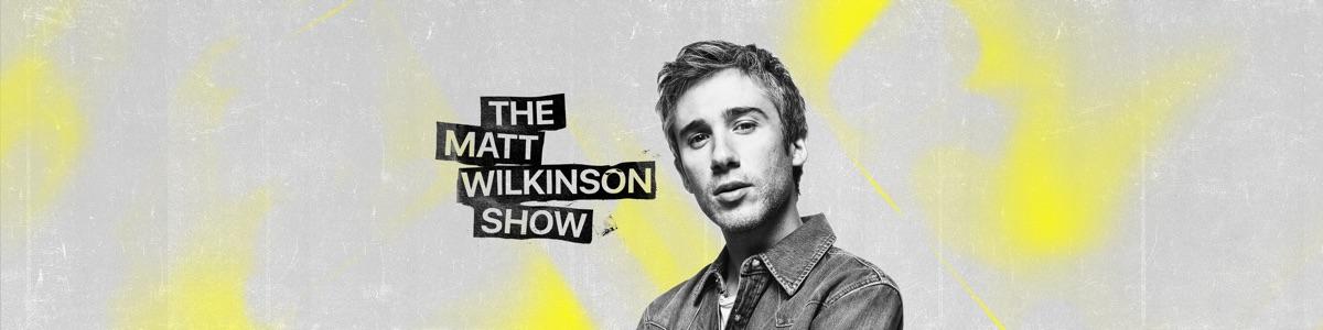 The Matt Wilkinson Show
